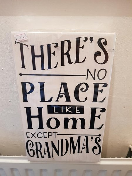 Tekstbord there's no place like home except grandma's